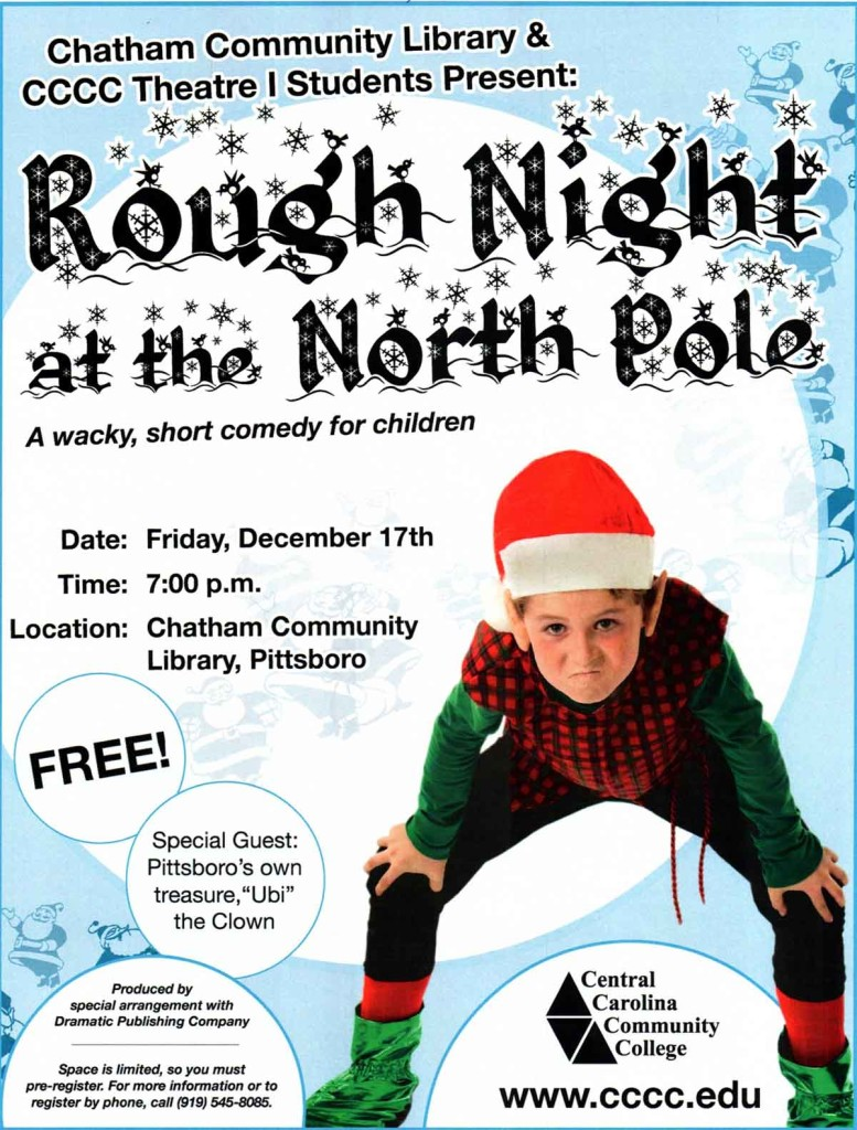 "Advertising flyer for the performance of ""A Rough Night at the North Pole, at the Pittsboro Campus of the Central Carolina Community College."